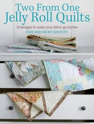 Pam Lintott, Nicky Lintott - Two from One Jelly Roll Quilts - 9780715337561 - V9780715337561