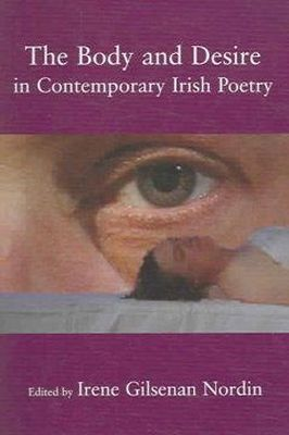 Nordin, Irene Gilsenan - The Body And Desire in Contemporary Irish Poetry - 9780716533696 - 9780716533696