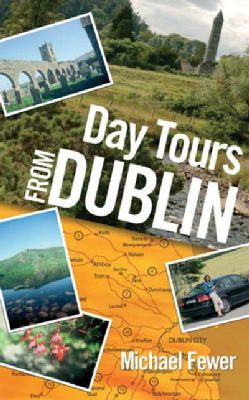 Fewer, Michael - Day Tours from Dublin - 9780717138203 - KEX0282723