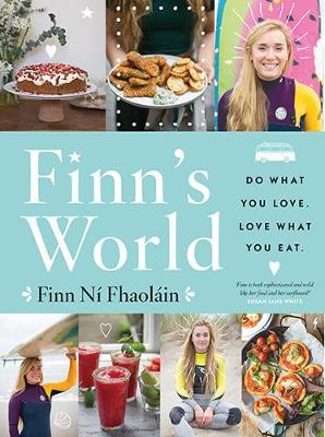 Finn Ni Fhaolain - Finn's World: Do what you love Love what you eat - 9780717172559 - S9780717172559