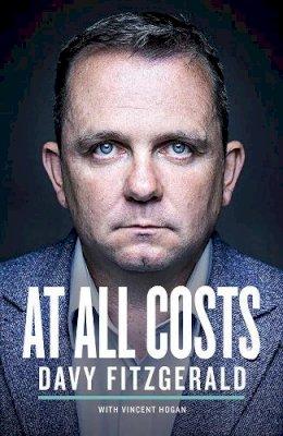 Davy Fitzgerald, Vincent Hogan - At All Costs - 9780717179602 - V9780717179602