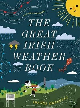 Joanna Donnelly;Illustrated by Fuchsia MacAree - The Great Irish Weather Book - 9780717180936 - V9780717180936