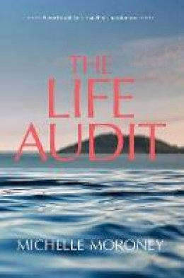 Moroney, Michelle - The Life Audit: A workbook for a healthier, happier you - 9780717184736 - V9780717184736