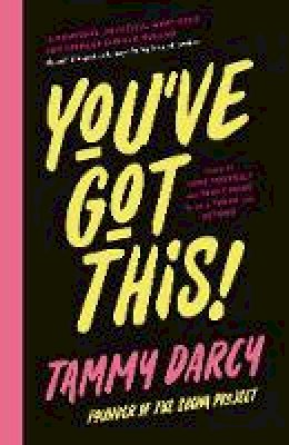 Tammy Darcy - You've Got This: Learn to love yourself and truly shine - in your teens and beyond - 9780717190447 - 9780717190447