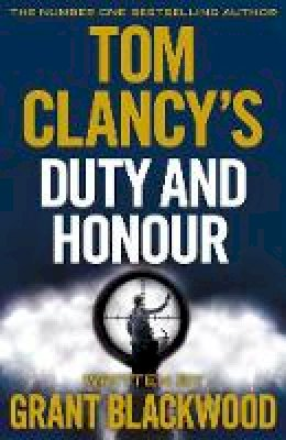 Blackwood, Grant - Tom Clancy's Duty and Honour - 9780718181956 - V9780718181956