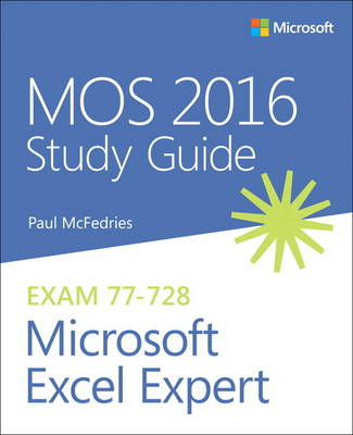 McFedries, Paul - MOS 2016 Study Guide for Microsoft Excel Expert (MOS Study Guide) - 9780735699427 - V9780735699427