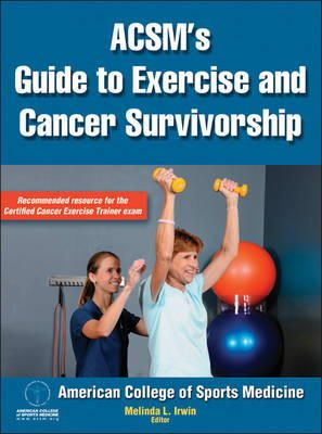 ACSM; Irwin, Melinda L. - ACSM's Guide to Exercise and Cancer Survivorship - 9780736095648 - V9780736095648