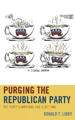Libby, Ronald T. - Purging the Republican Pparty - 9780739187630 - V9780739187630
