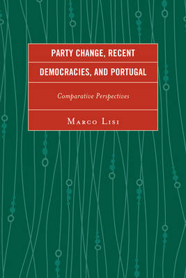 Lisi, Marco - Party Change, Recent Democracies, and Portugal: Comparative Perspectives - 9780739193655 - V9780739193655