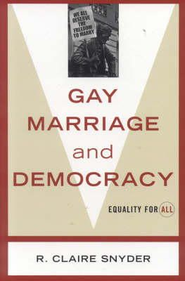 Snyder, Claire R. - Gay Marriage and Democracy: Equality for All (Polemics) - 9780742527867 - V9780742527867