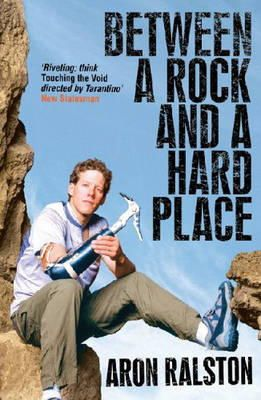Ralston, Aron - Between a Rock and a Hard Place - 9780743495806 - KTM0003493