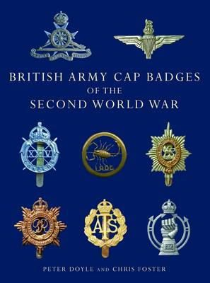 Doyle, Peter, Foster, Chris - British Army Cap Badges of the Second World War (Shire Collections) - 9780747810919 - V9780747810919