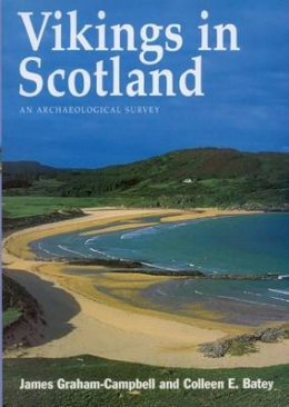 Graham-Campbell, James, Batey, Colleen - Vikings in Scotland - 9780748606412 - V9780748606412