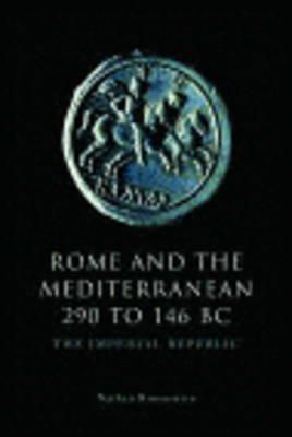 Rosenstein, Nathan - Rome and the Mediterranean, 290 to 146 BC: The Imperial Republic (The Edinburgh History of Ancient Rome) - 9780748623228 - V9780748623228
