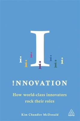 McDonald, Kim Chandler - !nnovation: How Innovators Think, Act and Change Our World - 9780749469665 - V9780749469665