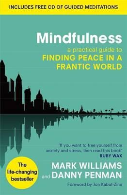 Williams, Prof Mark, Penman, Dr Danny - Mindfulness: A Practical Guide to Finding Peace in a Frantic World (Includes Free CD with Guided Meditations) - 9780749953089 - V9780749953089