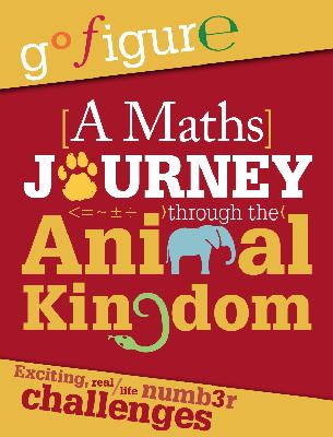 Rooney, Anne - A Maths Journey Through the Animal Kingdom (Go Figure) - 9780750289160 - V9780750289160