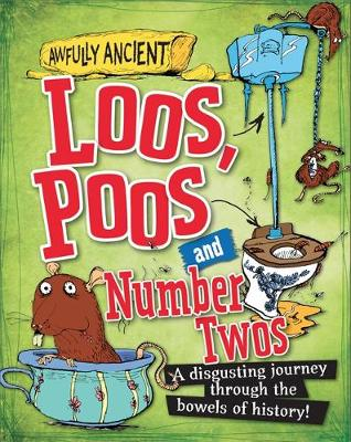 Hepplewhite, Peter - Loos, Poos and Number Twos (Awfully Ancient) - 9780750289887 - V9780750289887