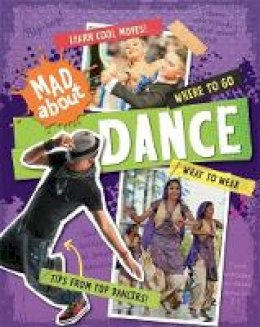 Heneghan, Judith - Mad About: Dance - 9780750294560 - V9780750294560