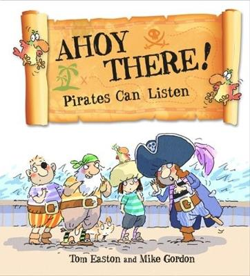 Easton, Tom - Ahoy There! Pirates Can Listen (Pirates to the Rescue) - 9780750296250 - V9780750296250