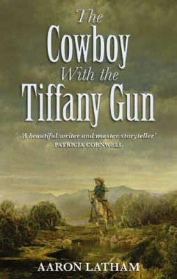 Aaron Latham - The Cowboy with the Tiffany Gun - 9780751535860 - KLN0016498