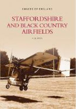 Brew, Alec - Staffordshire and Black Country Airfields - 9780752407708 - V9780752407708