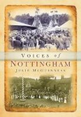 McGuinness, Julie; Evans, Jeremy - Nottinghamshire Voices - 9780752418438 - V9780752418438
