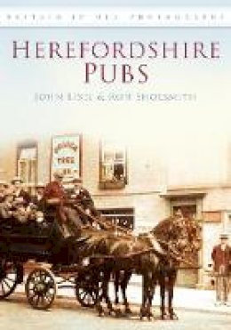 Shoesmith, Ron, Eisel, John - Herefordshire Pubs (Britain in Old Photographs) - 9780752444666 - V9780752444666
