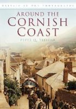 Treloar, Peter Q. - Around the Cornish Coast - 9780752457840 - V9780752457840