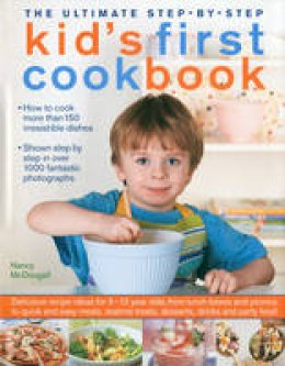 Nancy McDougall - The Ultimate Step-by-Step Kid's First Cookbook: Delicious recipe ideas for 5-12 year olds, from lunch boxes and picnics to quick and easy meals, teatime treats, desserts, drinks an - 9780754819042 - V9780754819042