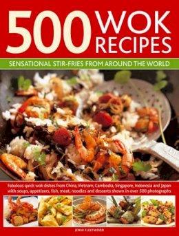 500 Wok Recipes Sensational Stir Fries From Around The World Fleetwood Jenni 9780754823599