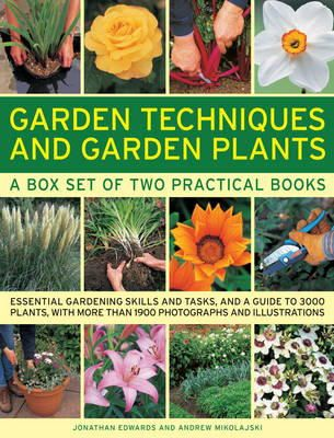 Edwards, Jonathan, Mikolajski, Andrew - Garden Techniques and Garden Plants: Essential gardening skills and tasks, and a guide to 3000 plants, with more than 1900 photographs and illustrations - 9780754825142 - V9780754825142