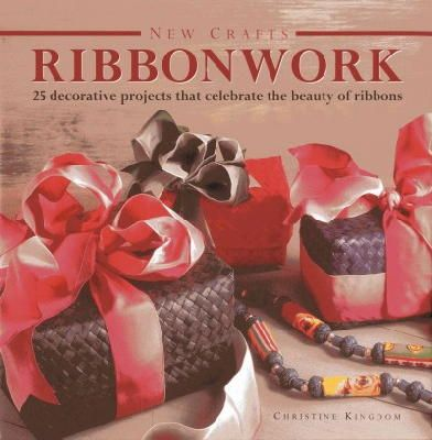 Kingdom, Christine - New Crafts: Ribbonwork - 9780754827122 - V9780754827122