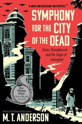 Anderson, M.T. - Symphony for the City of the Dead: Dmitri Shostakovich and the Siege of Leningrad - 9780763691004 - V9780763691004