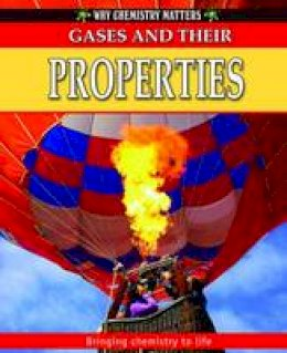 Jackson, Tom - Gases and Their Properties (Why Chemistry Matters) - 9780778742333 - V9780778742333