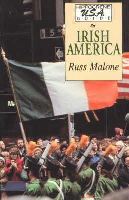 Malone, Russ - The Hippocrene USA Guide to Irish America - 9780781801737 - KHS1004337