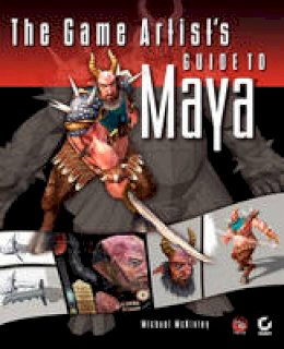McKinley, Michael - The Game Artist's Guide to Maya - 9780782143768 - V9780782143768
