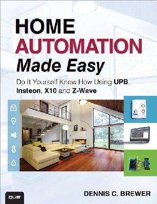 Brewer, Dennis C. - Home Automation Made Easy - 9780789751249 - V9780789751249