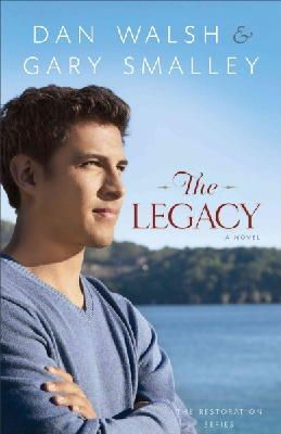 Walsh, Dan, Smalley, Gary - The Legacy: A Novel (The Restoration Series) (Volume 4) - 9780800721510 - V9780800721510
