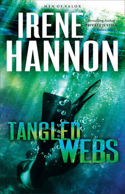 Hannon, Irene - Tangled Webs: A Novel (Men of Valor) - 9780800724542 - V9780800724542