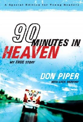 Piper, Don, Murphey, Cecil - 90 Minutes in Heaven: My True Story (A Special Edition for Young Readers) - 9780800733995 - V9780800733995