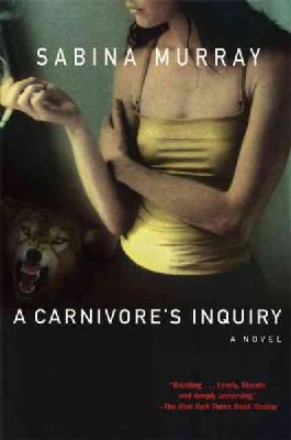 Sabina Murray - A Carnivore's Inquiry - 9780802142009 - KST0009804