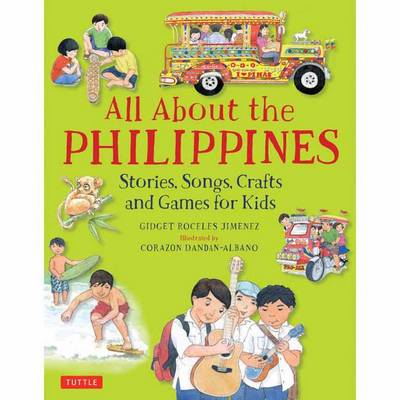 Jimenez, Gidget Roceles - All About the Philippines: Stories, Songs, Crafts and Games for Kids - 9780804848480 - V9780804848480