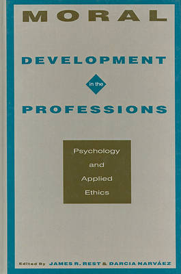 - Moral Development in the Professions: Psychology and Applied Ethics - 9780805815382 - V9780805815382