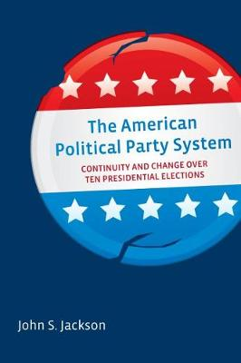 Jackson, John S. - The American Political Party System - 9780815726371 - V9780815726371