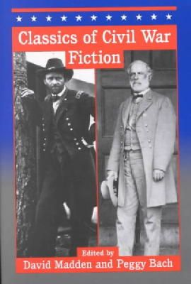 Edited by David Madden, Peggy Bach - Classics of Civil War Fiction - 9780817310929 - KRS0018612