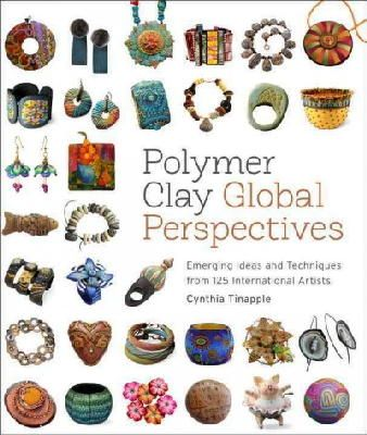 Tinapple, Cynthia - Polymer Clay Global Perspectives: Emerging Ideas and Techniques from 125 International Artists - 9780823085903 - V9780823085903