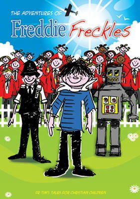 Timothy J Buckley - Freddie Freckles: From Tim's Tales for Christian Children - 9780852313701 - KOC0007256