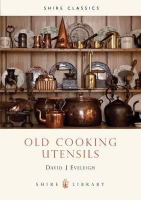 Eveleigh, David - Old Cooking Utensils (Shire Library) - 9780852638125 - 9780852638125