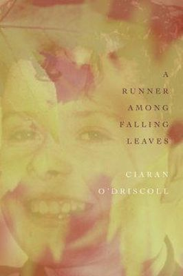 Ciaran O'Driscoll - A Runner Among Falling Leaves - 9780853239475 - KEX0280943